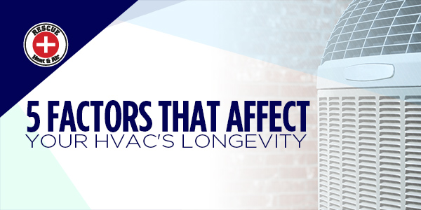 5 Factors That Affect Your HVAC's Longevity