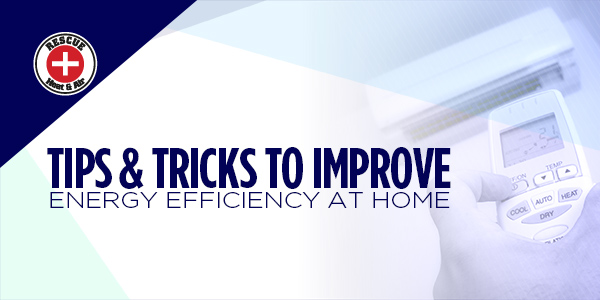 Tips & Tricks To Improve Energy Efficiency At Home